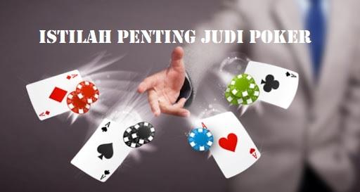 Istilah Penting Judi Poker Terbaru Dan Terlengkap