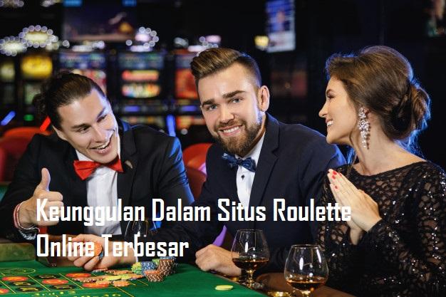 Keunggulan Dalam Situs Roulette Online Terbesar