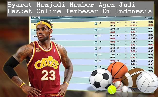 Syarat Menjadi Member Agen Judi Basket Online Terbesar Di Indonesia